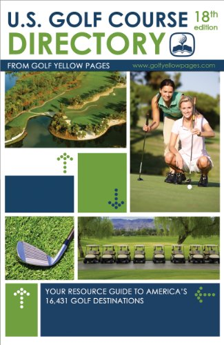 U.S. Golf Course Directory: Your Resource Guide to America's 16,431 Golf Destinations (Golf Yellow Pages) (English Edition)